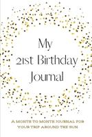 My 21st Birthday Journal: A month to month Journal for your trip around the sun 1657616479 Book Cover