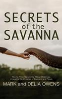 Secrets of the Savanna: Twenty-Three Years in the African Wilderness Unraveling the Mysteries of Elephants and People 1799739112 Book Cover