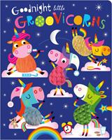 Goodnight Little Groovicorns 1788439910 Book Cover