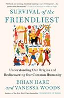 Survival of the Friendliest: Understanding Our Origins and Rediscovering Our Common Humanity 0399590684 Book Cover
