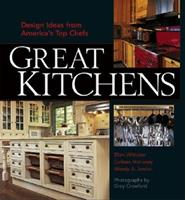 Great Kitchens: Design Ideas from America's Top Chefs 1561585343 Book Cover