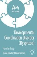 Developmental Coordination Disorder (Dyspraxia) 1913414159 Book Cover