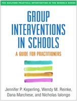 Group Interventions in Schools: A Guide for Practitioners 1462529453 Book Cover
