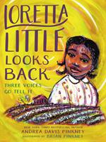 Loretta Little Looks Back: Three Voices Go Tell It 0316536776 Book Cover