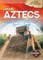 Ancient Aztecs 1644871734 Book Cover
