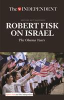 Robert Fisk on Israel: The Obama Years 1633533719 Book Cover