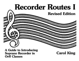 Recorder Routes I - A Guide to Introducing Soprano Recorder in Orff Classes 0934017204 Book Cover