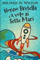 Nonno Bretella e il volo ai Sette Mari: Edizione A Caratteri Grandi 103470575X Book Cover
