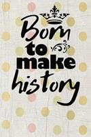 born to make history motivational quote on pretty colorful vintage scrapbook cover for the new year: 2020 Planner Jan 1 to Dec 31 Weekly & Monthly Coordinator + Calendar Views Inspirational Quotes for 1678526207 Book Cover