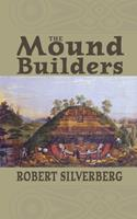 The Mound Builders 0821408399 Book Cover