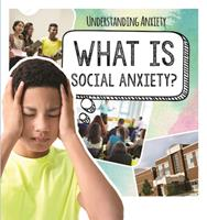 What Is Social Anxiety? 1725317931 Book Cover