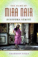 The Films of Mira Nair: Diaspora Verite