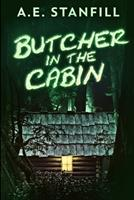 Butcher In The Cabin: Large Print Edition null Book Cover