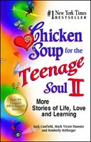 Chicken Soup for the Teenage Soul II: More Stories of Life, Love and Learning 0439135087 Book Cover