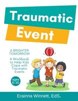 A Brighter Tomorrow: A Workbook to Help Kids Cope with Traumatic Events 061598357X Book Cover