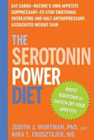The Serotonin Power Diet: Use Your Brain's Natural Chemistry to Cut Cravings, Curb Emotional Overeating, and Lose Weight (Hardcover) 1594869723 Book Cover