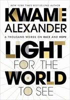Light for the World to See: A Thousand Words on Race and Hope 0358539412 Book Cover