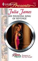 His Wedding Ring of Revenge 0373124767 Book Cover
