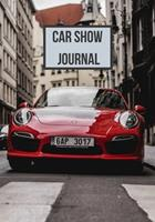 Car Show Journal: Notebook for Recording Year, Make, Model, and Modifications, Great Gift for Automobile Enthusiasts 1710345209 Book Cover