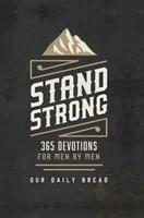 Stand Strong: 365 Devotions for Men by Men 1627079009 Book Cover
