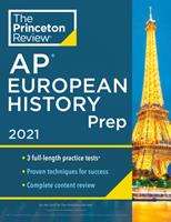 Princeton Review AP European History Prep, 2021: Practice Tests + Complete Content Review + Strategies & Techniques