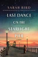 Last Dance on the Starlight Pier 1250265541 Book Cover
