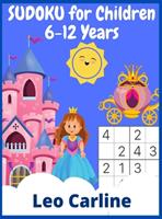 SUDOKU for Children 6-12 Years: +400 Grids Easy-Medium-Difficult 3985568383 Book Cover