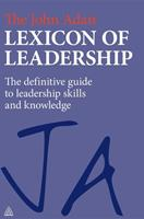 The John Adair Lexicon of Leadership: The Definitive Guide to Leadership Skills and Knowledge 0749463066 Book Cover
