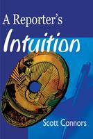 A Reporter's Intuition 0595099106 Book Cover