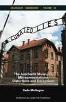 Curated Lies: The Auschwitz Museum's Misrepresentations, Distortions and Deceptions 1591481791 Book Cover