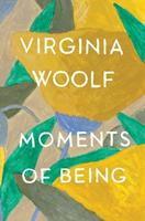 Moments of Being: Autobiographical Writings 0156619180 Book Cover