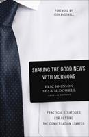 Sharing the Good News with Mormons: Practical Strategies for Getting the Conversation Started 0736974067 Book Cover