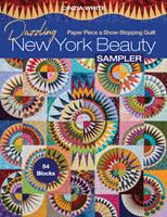 Dazzling New York Beauty Sampler: Paper Piece a Show-Stopping Quilt; 54 Blocks