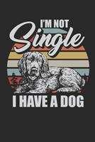 I am not single I have a dog: Calendar 2020 Daily Gratitude Journal (6x9 Inches) with 120 Pages 1704332982 Book Cover