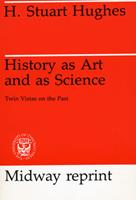 History as Art and as Science: Twin Vistas on the Past (Midway Reprint Series) 0226359166 Book Cover