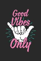 Good Vibes Only: Calendar 2020 Daily Gratitude Journal (6x9 Inches) with 120 Pages 170432372X Book Cover