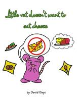 Little rat doesn't want to eat cheese 1034708953 Book Cover