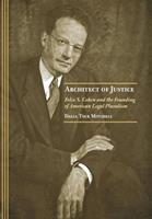 Architect of Justice: Felix S. Cohen and the Founding of American Legal Pluralism 0801439566 Book Cover