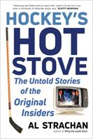 Hot Stove: The Untold Stories of the Original Hockey Insiders
