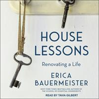 House Lessons: Renovating a Life 1515948579 Book Cover