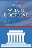 Welch Doctrine 1649572158 Book Cover