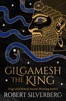 Gilgamesh the King 055325250X Book Cover