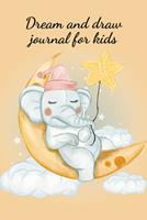 Dream and draw journal for kids 103426351X Book Cover