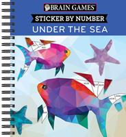 Brain Games - Sticker by Number: Under the Sea (2 Books in 1) 1645580377 Book Cover