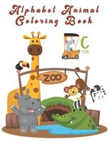 Alphabet Animal Coloring Book: An Activity Book for Toddlers and Preschool Kids to Learn the English Alphabet Letters from A to Z 1654509787 Book Cover