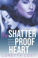The Shatterproof Heart 1983555320 Book Cover