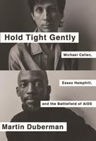 Hold Tight Gently: Michael Callen, Essex Hemphill, and the Battlefield of AIDS 1595589457 Book Cover