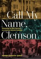 Call My Name, Clemson: Documenting the Black Experience in an American University Community
