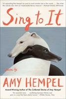 Sing to It: New Stories 1982109114 Book Cover