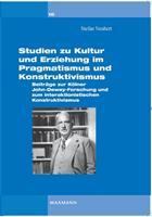 Studien zu Kultur und Erziehung im Pragmatismus und Konstruktivismus: Beitr�ge zur K�lner Dewey-Forschung und zum interaktionistischen Konstruktivismus 3830926456 Book Cover